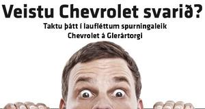 Veistu Chevrolet svarið - Nú á Glerártorgi
